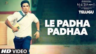 Le Padha Padhaa Lo Video Song    M.S.Dhoni - Telugu    Sushant Singh Rajput, Kiara Advani