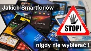 Jakich smartfonów nie wybierać