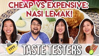 CHEAP VS EXPENSIVE: NASI LEMAK! | Taste Testers | EP 9