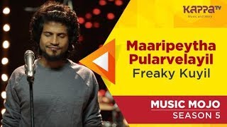 Maaripeytha Pularvelayil - Freaky Kuyil - Music Mojo Season 5 - Kappa TV