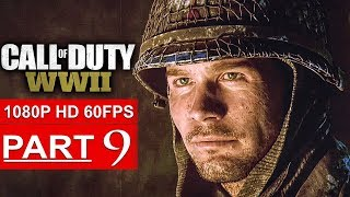 CALL OF DUTY WW2 Gameplay Walkthrough Part 9 Campaign [1080p HD 60FPS PS4 PRO] - No Commentary