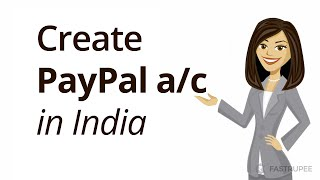 How to Create a PayPal Account in India