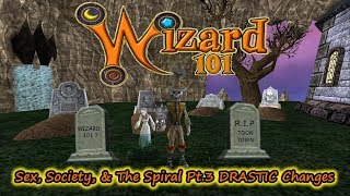 Wizard101 Sex,  Society, and the Spiral, Part 3 DRASTIC Changes to the Game
