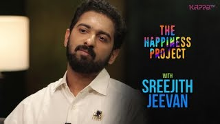 Sreejith Jeevan - The Happiness Project - Kappa TV