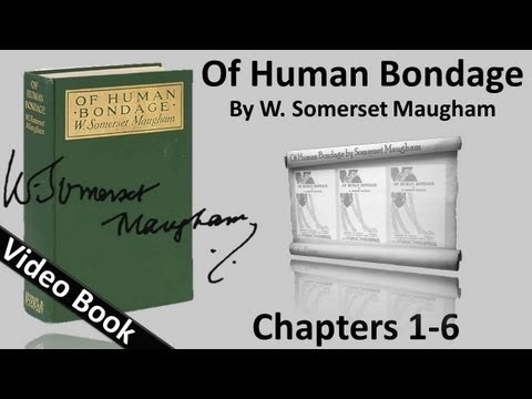 Of Human Bondage by W. Somerset Maugham - Chs 001-006
