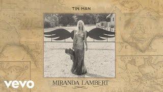 Miranda Lambert - Tin Man (Audio)