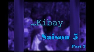 Kibay Saison 5 Part 2 - Film Gasy Complet (tantara mitohy)