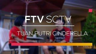FTV SCTV  - Tuan Putri Cinderella
