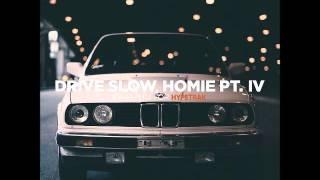 Ta-ku - Drive Slow, Homie Pt. IV