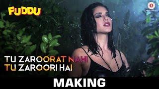 Tu Zaroorat Nahi Tu Zaroori Hai - Making | Fuddu | Sunny Leone | Sharman Joshi | Ranbir Kapoor