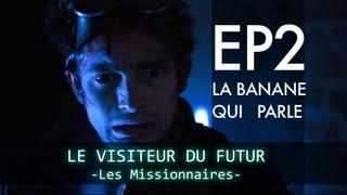 [Ep 02] LE VISITEUR DU FUTUR - LES MISSIONNAIRES HD (EN subtitles available)
