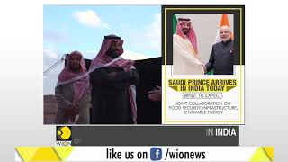 Saudi Arabia Crown Prince Mohammed Bin Salman to arrive tonight for a 2-day visit to India