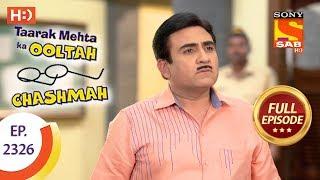 Taarak Mehta Ka Ooltah Chashmah - तारक मेहता - Ep 2326 - Full Episode - 30th October, 2017
