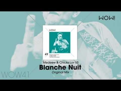 Medeew & Chicks Luv Us - Blanche Nuit (Original mix)