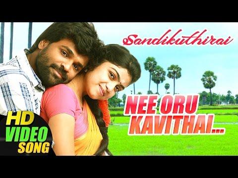 Nee  Oru Kavithai Video Song | Sandikuthirai | Tamil Movie | Rajkamal | Manasa | New Tamil Movie