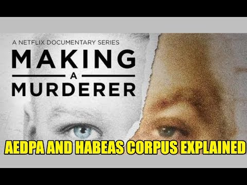 Xxx Mp4 Making A Murderer The 1996 Anti Terrorism And Effective Death Penalty Act Explained 3gp Sex