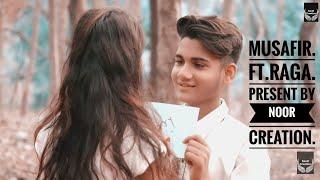 Musafir Song | Sweetiee Weds NRI | Atif Aslam | Cover By Raga l Noor Creation