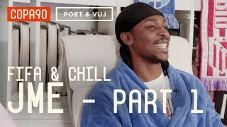 FIFA and Chill with JME - Part 1   Poet & Vuj Present!