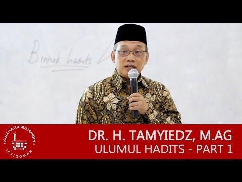 Dr. H. Tamyiedz, M.Ag - Ulumul Hadits 01