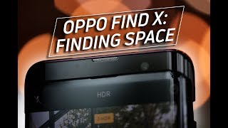 Oppo Find X review: Finding space