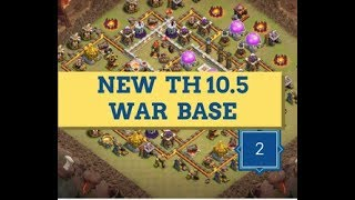 NEW BEST TH10.5 ANTI 2/3 STARS WAR BASE | WITHOUT 4TH XBOW AND EAGLE ARTILLERY | CLASH OF CLANS 2017
