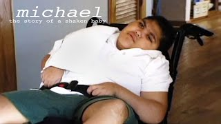 Michael: The Story of a Shaken Baby