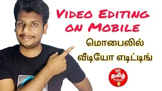 Video editing on Mobile ?  | Tamil today Apps & Youtuber Series