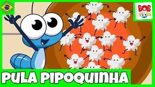 Pula Pipoquinha - Bob Zoom - Video Infantil Musical Oficial