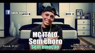 (Funk) MC Ítalo - Sem Choro (Studio THG) Letra + Download