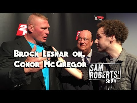 Brock Lesnar on Conor McGregor What s the Haps SRShow Sam Roberts