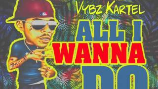 Vybz Kartel - All I Wanna Do (Sorry Remix) - April 2016