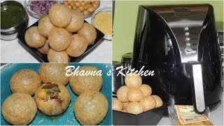 No Fry Golgappas or Pani Puri Air Fryer Video Recipe | Bhavna's Kitchen
