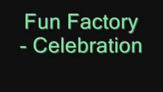Fun Factory - Celebration.wmv