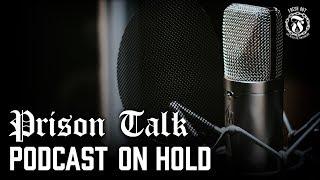 Prison Talk Podcast on Hold - Prison Talk 14.13