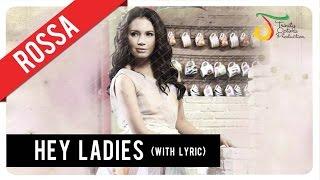 Rossa - Hey Ladies (with Lyric) | VC Trinity