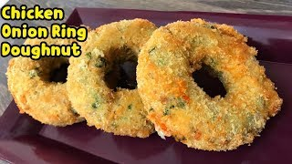 Chicken Onion Ring Doughnuts / Stuffed Onion Rings /First Ever On Youtube By Yasmin's Cooking