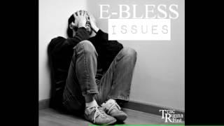 E-BLESS - ISSUES (FULL VERSION)