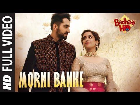 Xxx Mp4 Full Song Morni Banke Badhaai Ho Guru Randhawa Neha Kakkar Ayushmann K Sanya M 3gp Sex