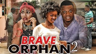 BRAVE ORPHAN 2 (KEN ERICS) - LATEST 2017 NIGERIAN NOLLYWOOD MOVIES
