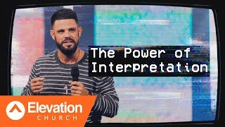 The Power of Interpretation | Triggered | Pastor Steven Furtick
