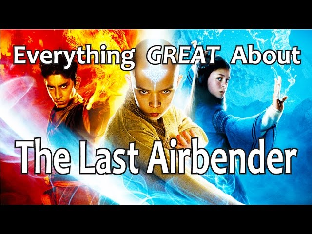 Everything GREAT About The Last Airbender!