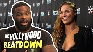 Tyron Woodley Says Ronda Rousey Should Join the WWE   The Hollywood Beatdown
