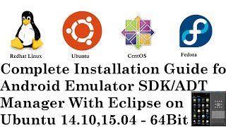 Complete Installation Guide for Android Emulator SDK/ADT Manager With Eclipse on Ubuntu 14.10/15.04