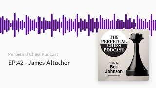 Interview with James Altucher about chess, comedy, podcasting- from the Perpetual Chess Podcast