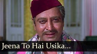 Adhikar - Jeena To Hai Usika Jisne Yeh Raaz Jaana - Mohd Rafi