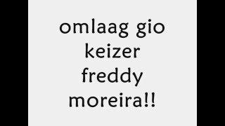 Omlaag Keizer Gio Freddy Moreira Lyrics