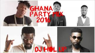 (Official Ghana Party Mix 2016)Ft Sarkodie, Bisa Kdei, E.L, Kwamz and Flava, Jaij Hollands