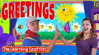 Greetings Song ♫ Good Morning Song & Hello Song for Kids ♫ Kids Songs by The Learning Station
