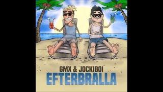 GMX & Jockiboi  - Efterbralla (full song)