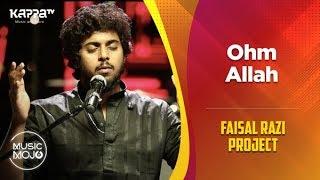 Ohm Allah - Faisal Razi Project - Music Mojo Season 6 - Kappa TV